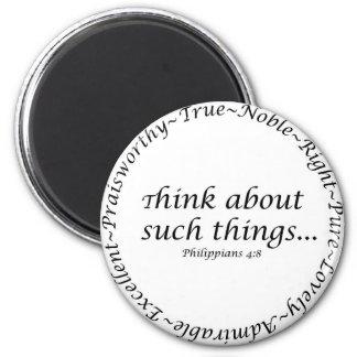 Piense en tales cosas… 4:8 de los filipenses imán redondo 5 cm