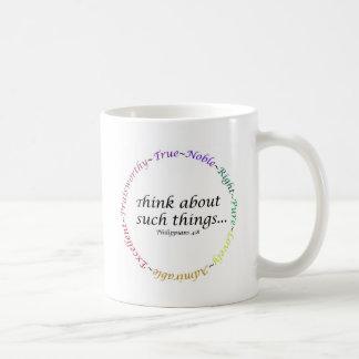 Piense en tales cosas… 4:8 de los filipenses tazas
