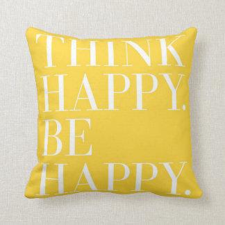 Piense feliz. Sea feliz Almohadas