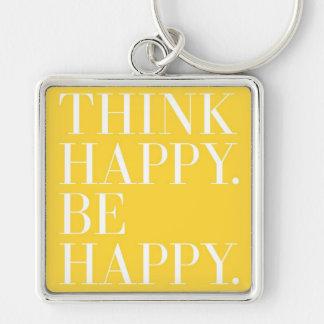 Piense feliz. Sea feliz Llavero