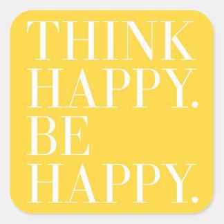 Piense feliz. Sea feliz Calcomanías Cuadradass