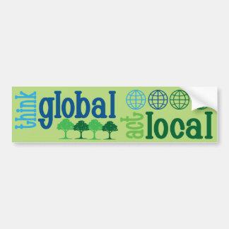 Piense global camisetas locales del acto casquil etiqueta de parachoque
