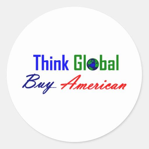 Piense global, compre al americano etiquetas redondas