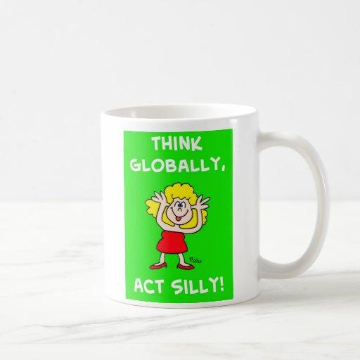 Piense global el acto tonto tazas de café