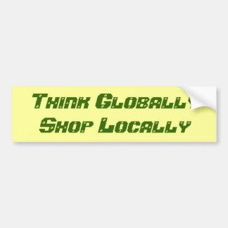 Piense global la tienda localmente pegatina para auto