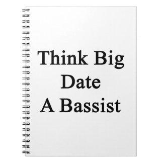 Piense la fecha grande un bajista notebook