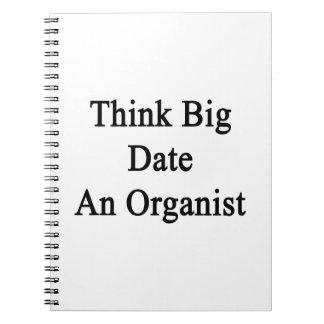 Piense la fecha grande un organista libros de apuntes con espiral
