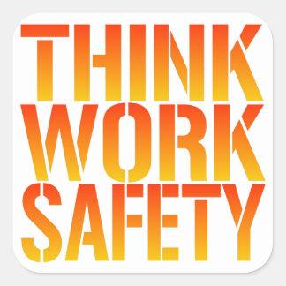 Piense la seguridad del trabajo pegatina cuadrada