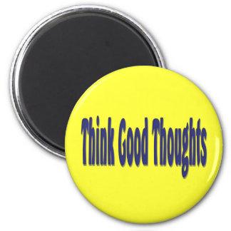 Piense los buenos pensamientos imán redondo 5 cm