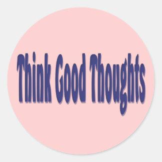 Piense los buenos pensamientos etiquetas redondas