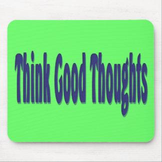 Piense los buenos pensamientos tapete de ratones