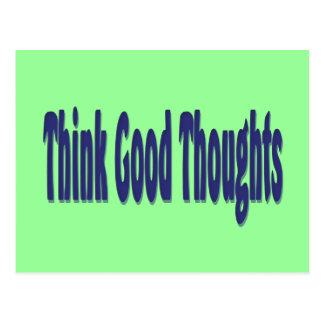 Piense los buenos pensamientos tarjeta postal