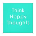 Piense los pensamientos felices - lona impresión en lona