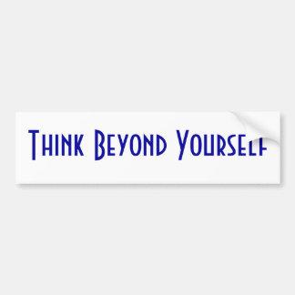 Piense más allá de sí mismo pegatina de parachoque