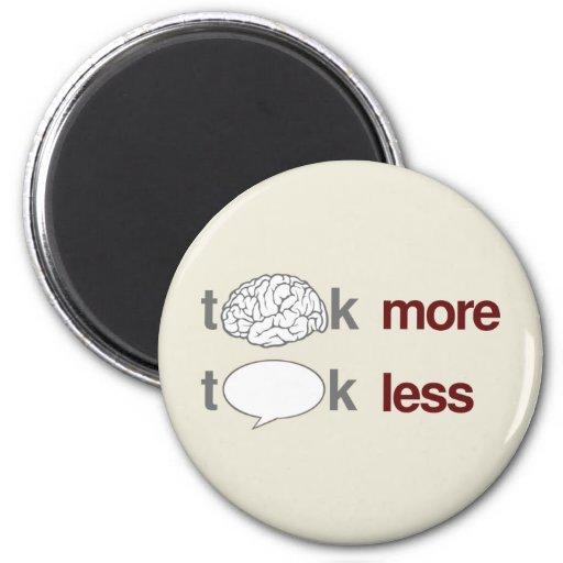 Piense más, charla menos imán para frigorifico