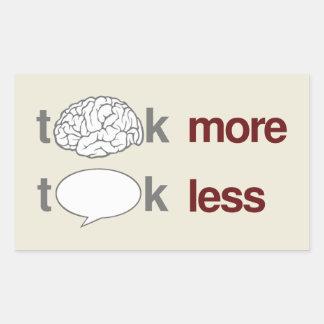 Piense más, charla menos pegatina rectangular