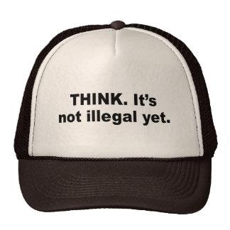 Piense. No es ilegal todavía Gorro De Camionero