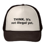 Piense. No es ilegal todavía Gorro