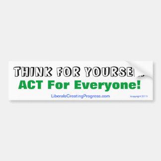 ¡Piense para sí mismo el acto para cada uno Pegatina De Parachoque
