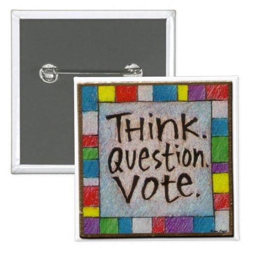 Piense.  Pregunta.  Voto Pin Cuadrado