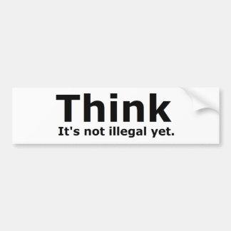 Piense que no es engranaje ilegal con todo polític pegatina para auto