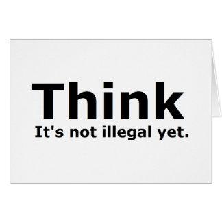 Piense que no es engranaje ilegal con todo polític tarjeta de felicitación