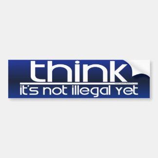 Piense que no es ilegal todavía pegatina para auto