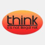 Piense que no es ilegal todavía calcomania óval