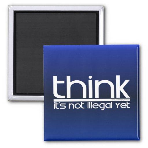Piense que no es ilegal todavía imán cuadrado