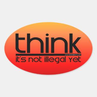 Piense que no es ilegal todavía pegatina ovalada
