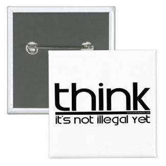 Piense que no es ilegal todavía pin