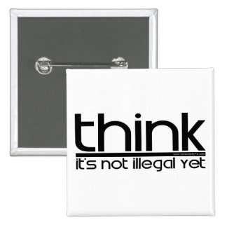 Piense que no es ilegal todavía pin cuadrado