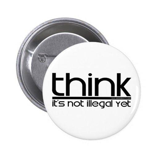 Piense que no es ilegal todavía pin redondo 5 cm