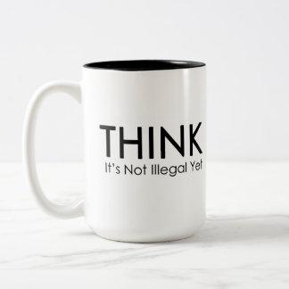 Piense que no es taza política ilegal con todo