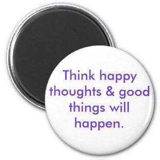 Piense que sucederán los pensamientos felices y la imán redondo 5 cm
