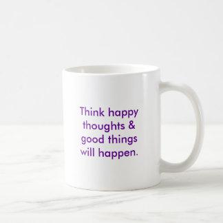 Piense que sucederán los pensamientos felices y taza