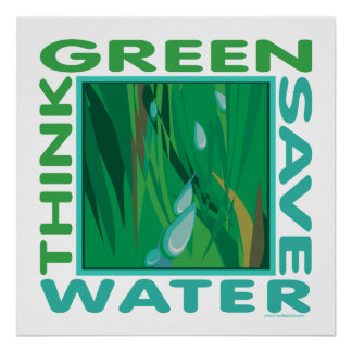 Piense verde, agua de la reserva póster
