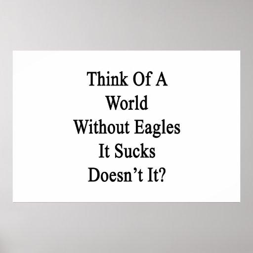 Piénselo en un mundo sin Eagles que Sucks no hace  Póster