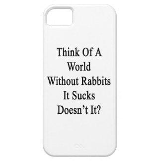 Piénselo en un mundo sin los conejos que Sucks no  iPhone 5 Carcasa