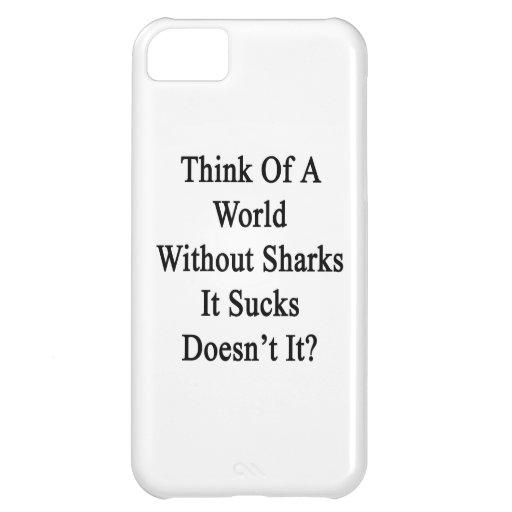 Piénselo en un mundo sin los tiburones que Sucks n