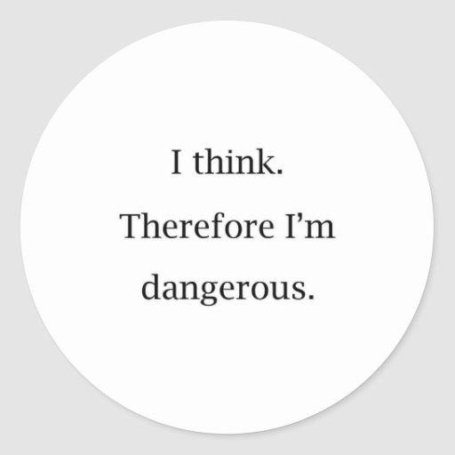Pienso peligroso pegatina redonda