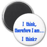 Pienso, por lo tanto estoy… Pienso Imán Redondo 5 Cm