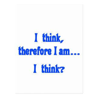 Pienso, por lo tanto estoy… Pienso Tarjetas Postales