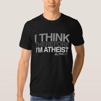 Pienso, por lo tanto soy ateo. Camiseta intrépida Remera