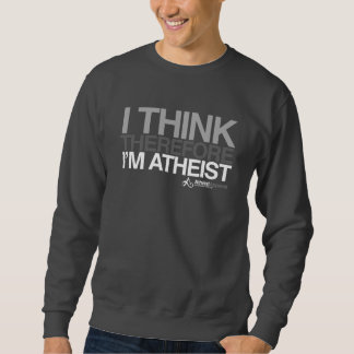 Pienso, por lo tanto soy ateo. Camiseta intrépida Suéter