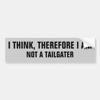 Pienso, por lo tanto yo no soy un Tailgater Pegatina Para Auto