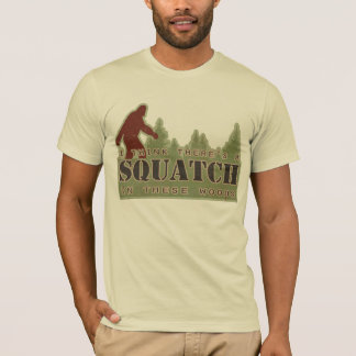 Pienso que hay un Squatch en estas maderas Playera