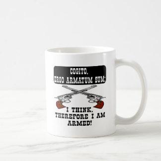 Pienso que por lo tanto soy armado taza