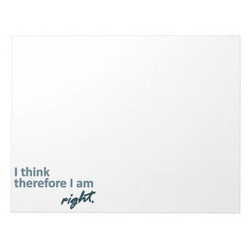 Pienso que por lo tanto soy libreta derecha del te bloc de papel