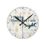 Pienso que por lo tanto soy reloj de pared derecho